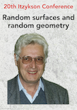 20ème conférence Claude Itzykson - Random Surfaces and Random Geometry