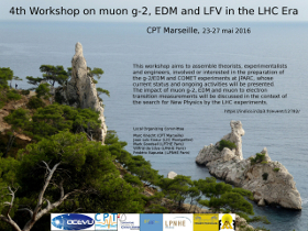 4th  Workshop on Muon g-2, EDM and Flavour Violation in the LHC Era